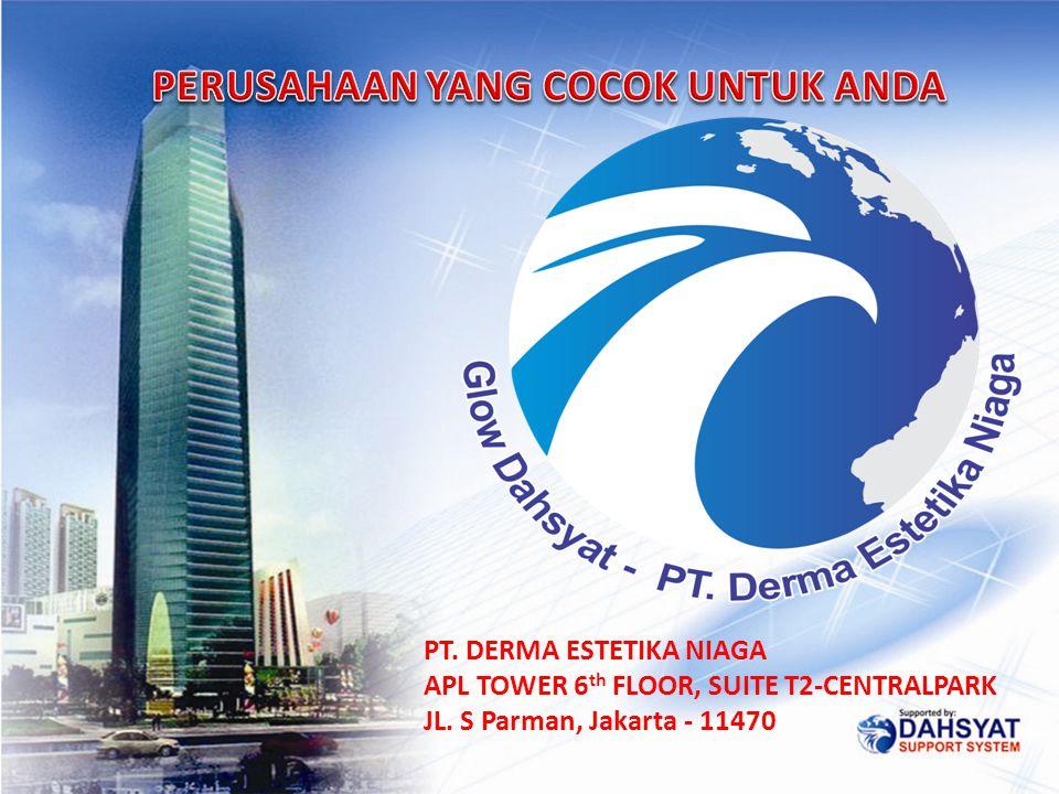 PT. DERMA ESTETIKA NIAGA APL TOWER 6 th FLOOR, SUITE T2-CENTRALPARK JL. S Parman, Jakarta - 11470