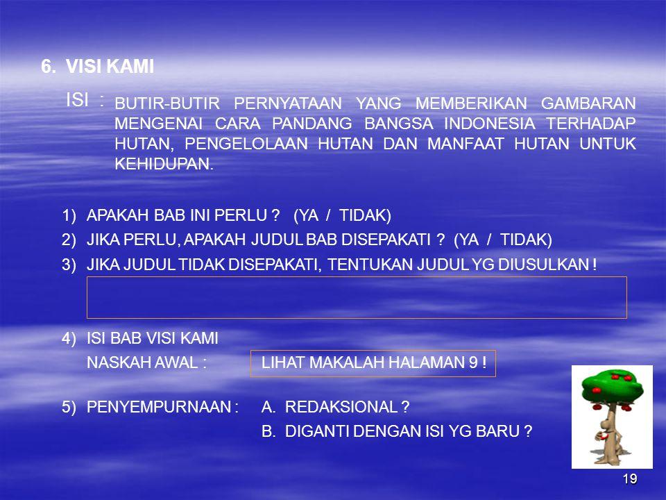 19 BUTIR-BUTIR PERNYATAAN YANG MEMBERIKAN GAMBARAN MENGENAI CARA PANDANG BANGSA INDONESIA TERHADAP HUTAN, PENGELOLAAN HUTAN DAN MANFAAT HUTAN UNTUK KEHIDUPAN.