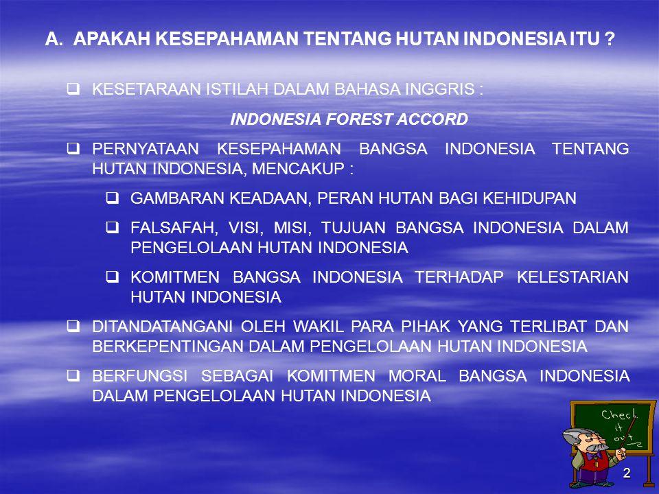 3 B.MENGAPA PERLU DIBUAT KESEPAHAMAN TENTANG HUTAN INDONESIA 1.