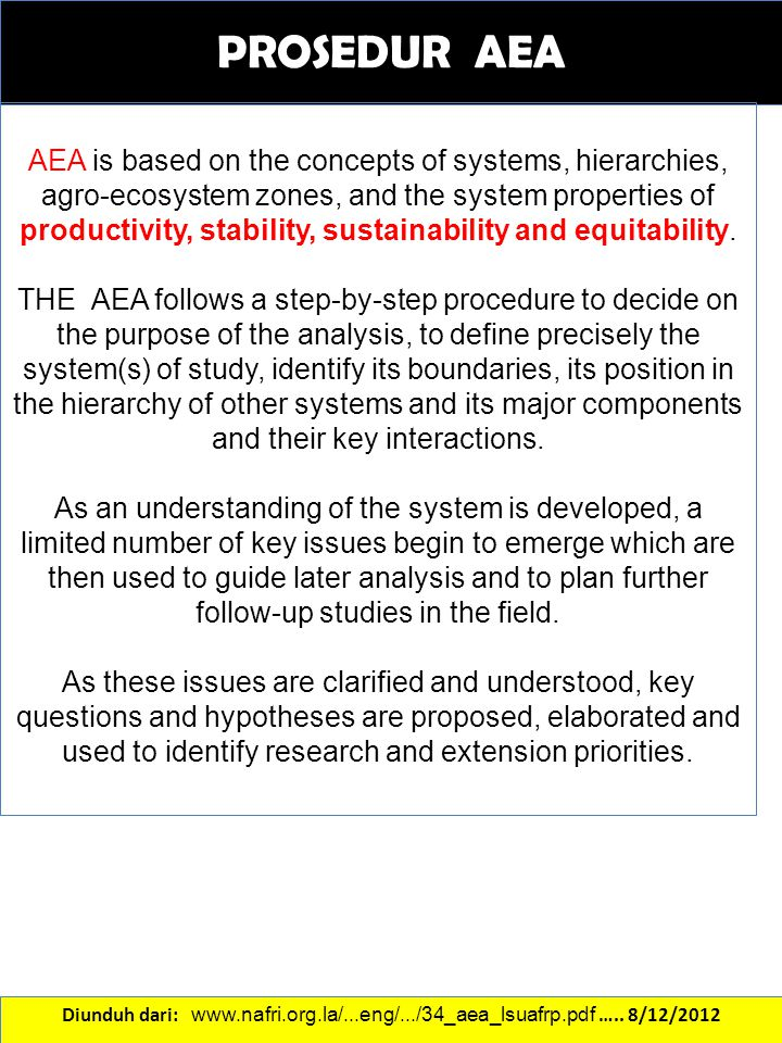 PROSEDUR AEA AEA is based on the concepts of systems, hierarchies, agro-ecosystem zones, and the system properties of productivity, stability, sustain