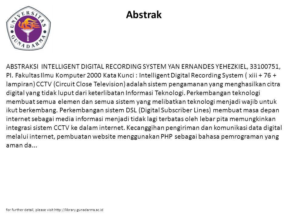 Abstrak ABSTRAKSI INTELLIGENT DIGITAL RECORDING SYSTEM YAN ERNANDES YEHEZKIEL, 33100751, PI.