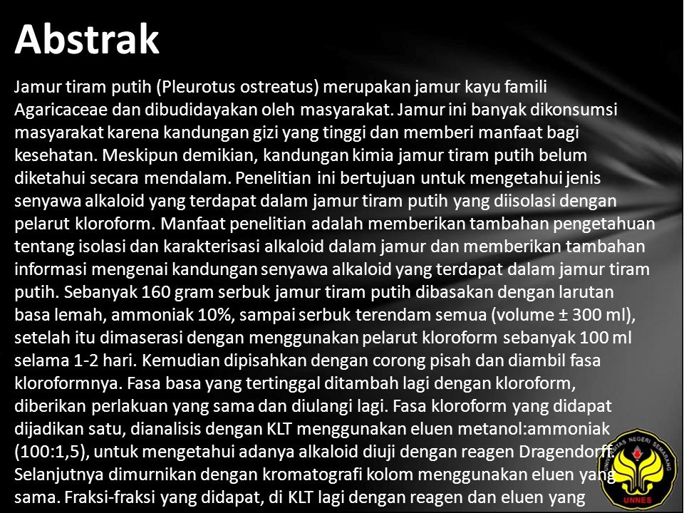 Abstrak Jamur tiram putih (Pleurotus ostreatus) merupakan jamur kayu famili Agaricaceae dan dibudidayakan oleh masyarakat.