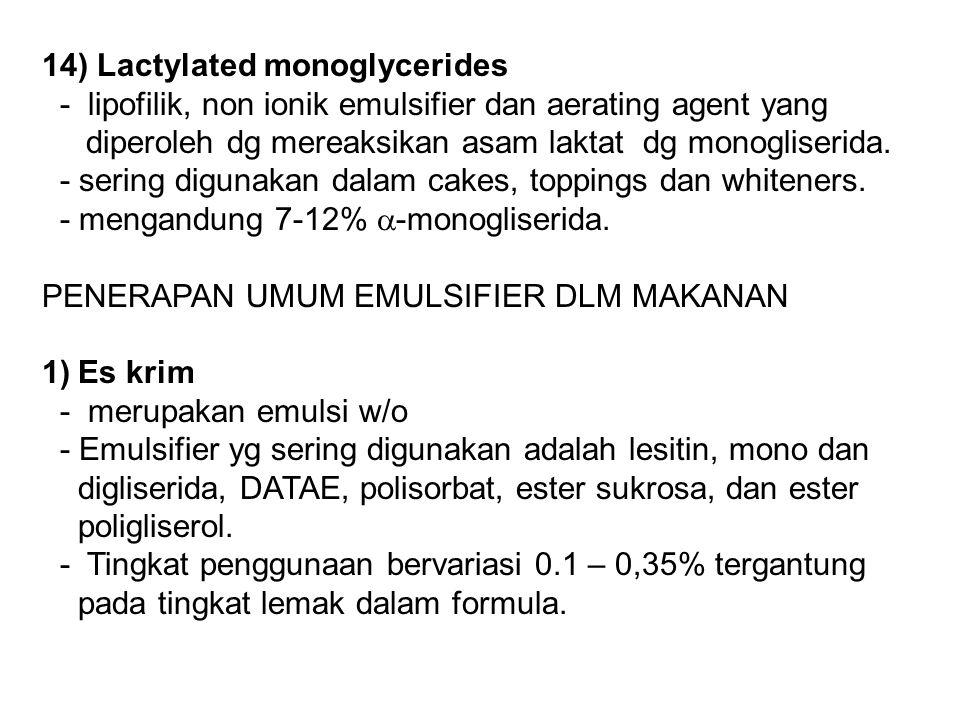 14) Lactylated monoglycerides - lipofilik, non ionik emulsifier dan aerating agent yang diperoleh dg mereaksikan asam laktat dg monogliserida. - serin