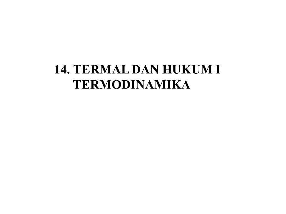 14. TERMAL DAN HUKUM I TERMODINAMIKA