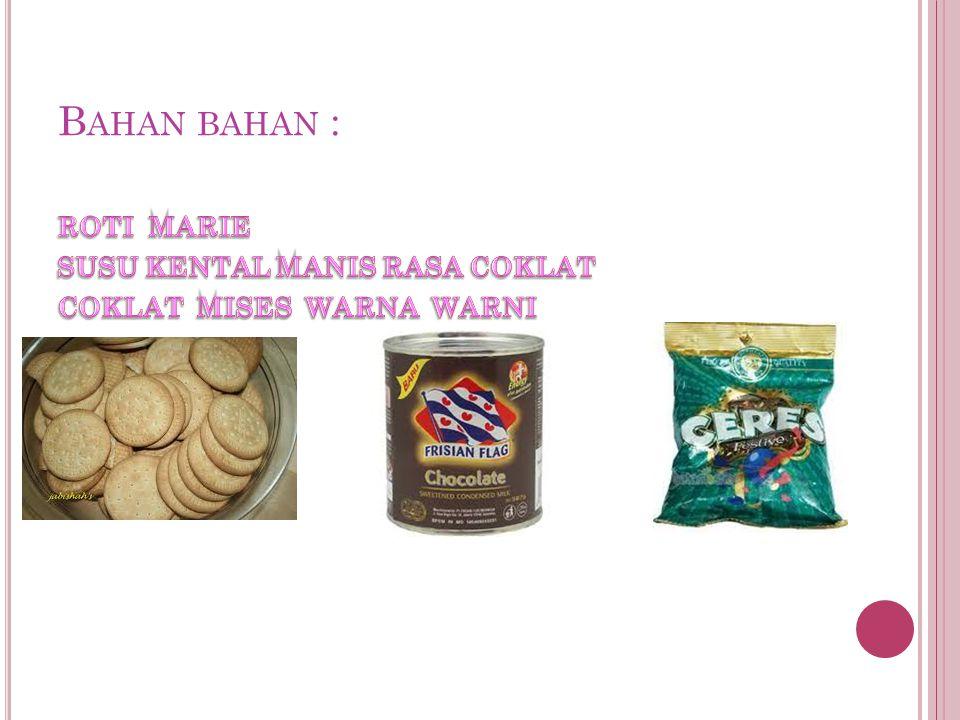 B AHAN BAHAN :