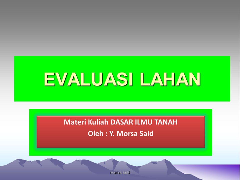 morsa said EVALUASI LAHAN