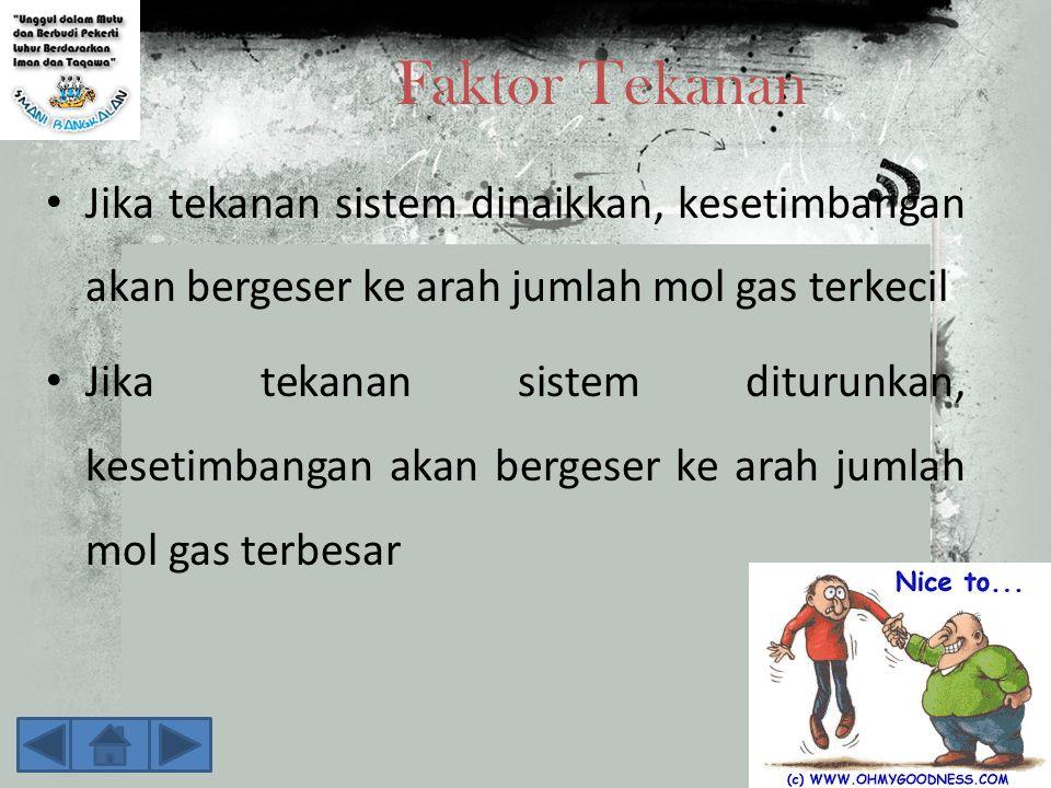 Jawab a.Bila pada sistem kesetimbangan ini ditambahkan gas SO 2, maka kesetimbangan akan bergeser ke kanan.