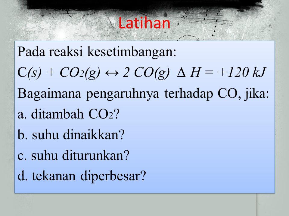 Contoh Soal 2 NO(g) + O2(g) ↔ 2 NO2(g)  ∆H = –216 kJ Reaksi ke kanan eksoterm berarti reaksi ke kiri endoterm.