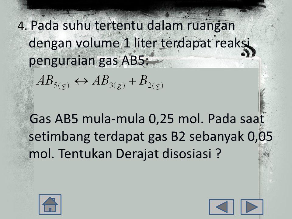 3. Untuk reaksi kesetimbangan : PCl 5(g)  PCl 3(g) + Cl 2(g), harga Kc pada suhu 191 o C = 3,26 x 10 -2, tentukan harga Kp pada suhu tersebut ? Jawab