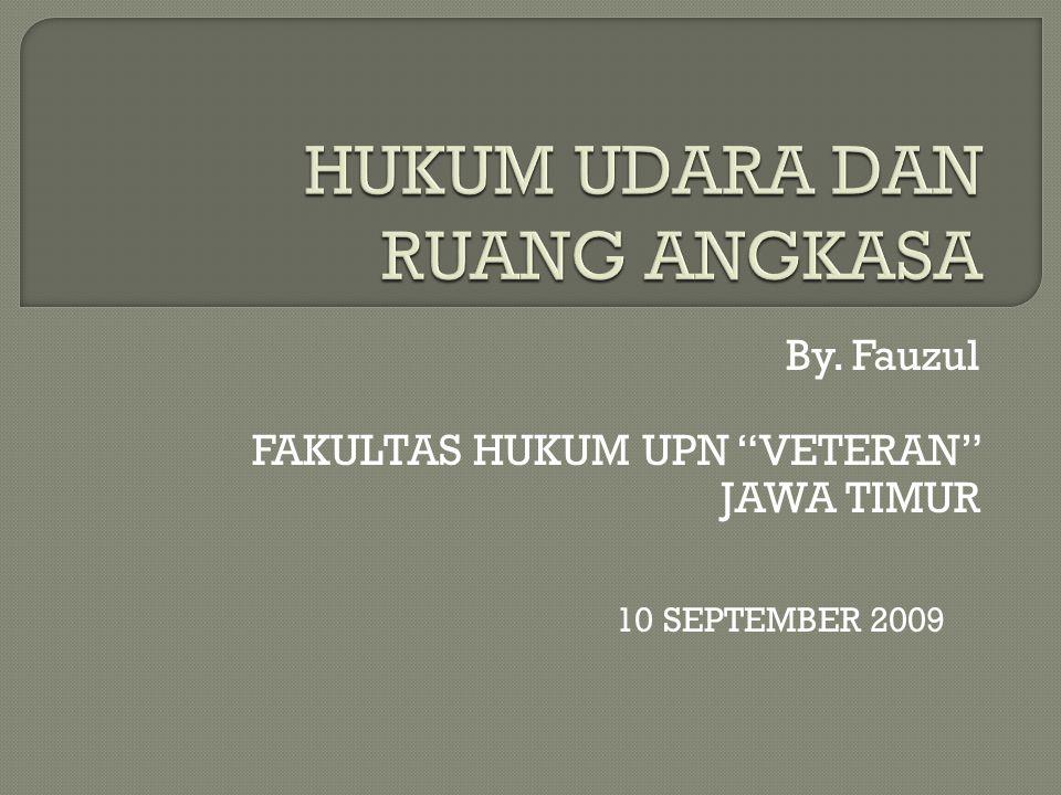 By. Fauzul FAKULTAS HUKUM UPN VETERAN JAWA TIMUR 10 SEPTEMBER 2009