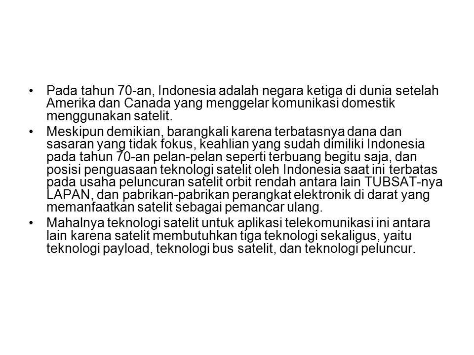 Pada tahun 70-an, Indonesia adalah negara ketiga di dunia setelah Amerika dan Canada yang menggelar komunikasi domestik menggunakan satelit.