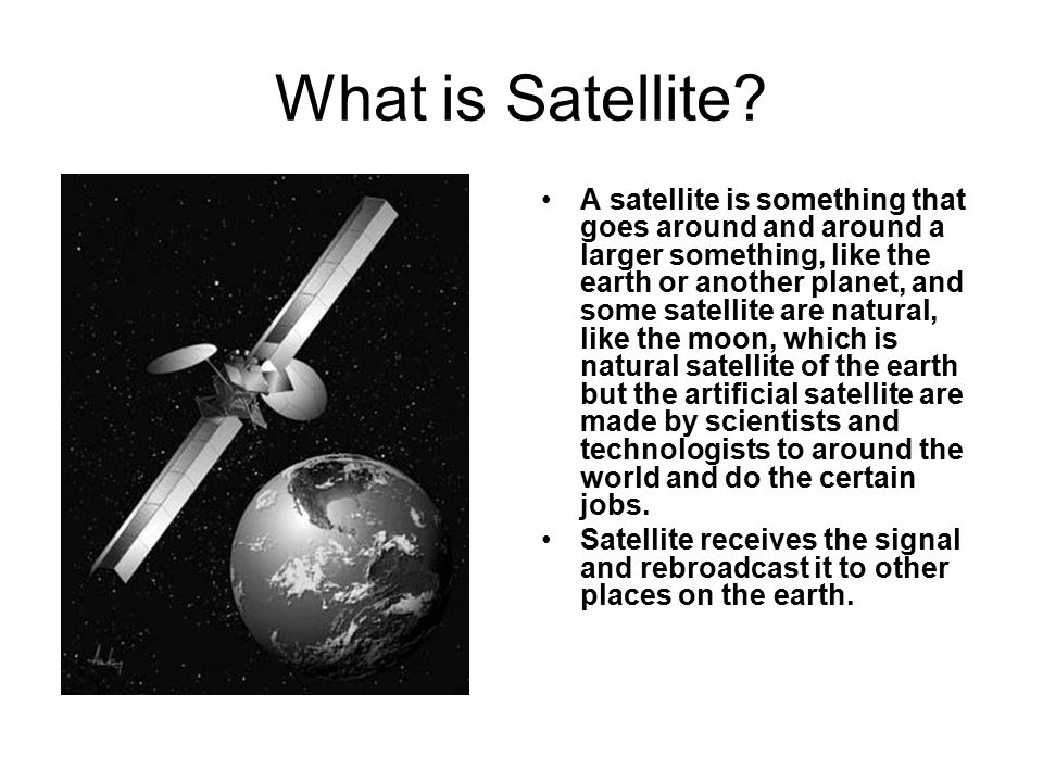 The Role The communication satellite roles its to send and receive all communication modes.