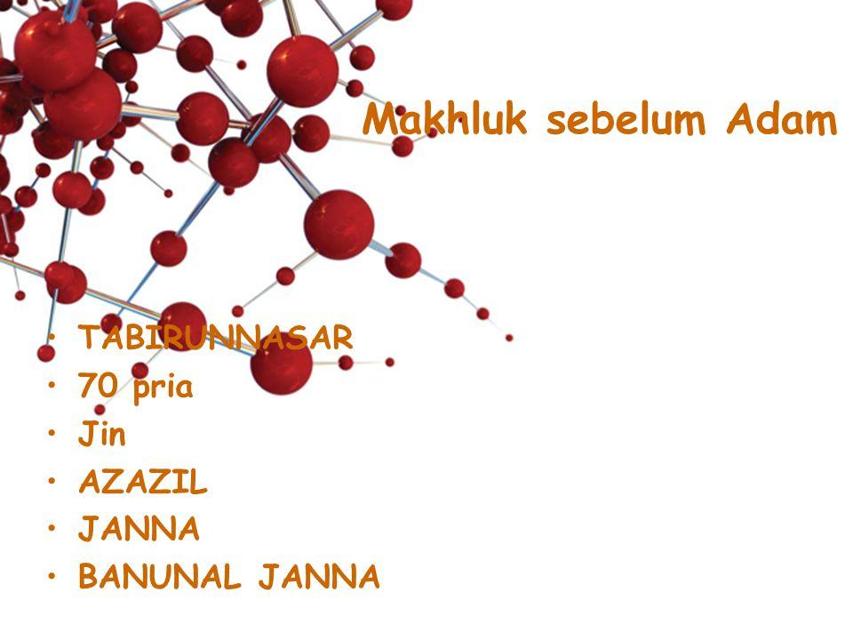 Makhluk sebelum Adam TABIRUNNASAR 70 pria Jin AZAZIL JANNA BANUNAL JANNA