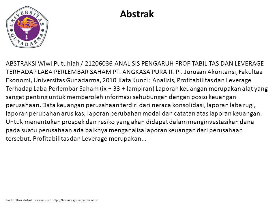 Abstrak ABSTRAKSI Wiwi Putuhiah / 21206036 ANALISIS PENGARUH PROFITABILITAS DAN LEVERAGE TERHADAP LABA PERLEMBAR SAHAM PT. ANGKASA PURA II. PI. Jurusa