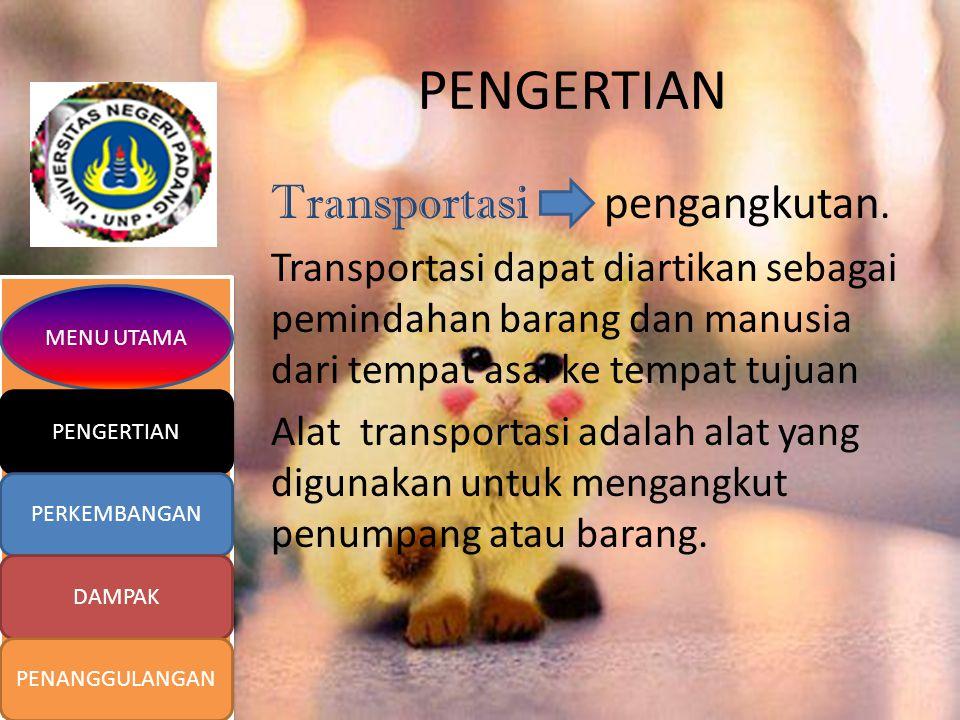 PENGERTIAN Transportasi pengangkutan.
