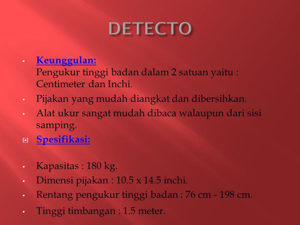 Keunggulan: Pengukur tinggi badan dalam 2 satuan yaitu : Centimeter dan Inchi.