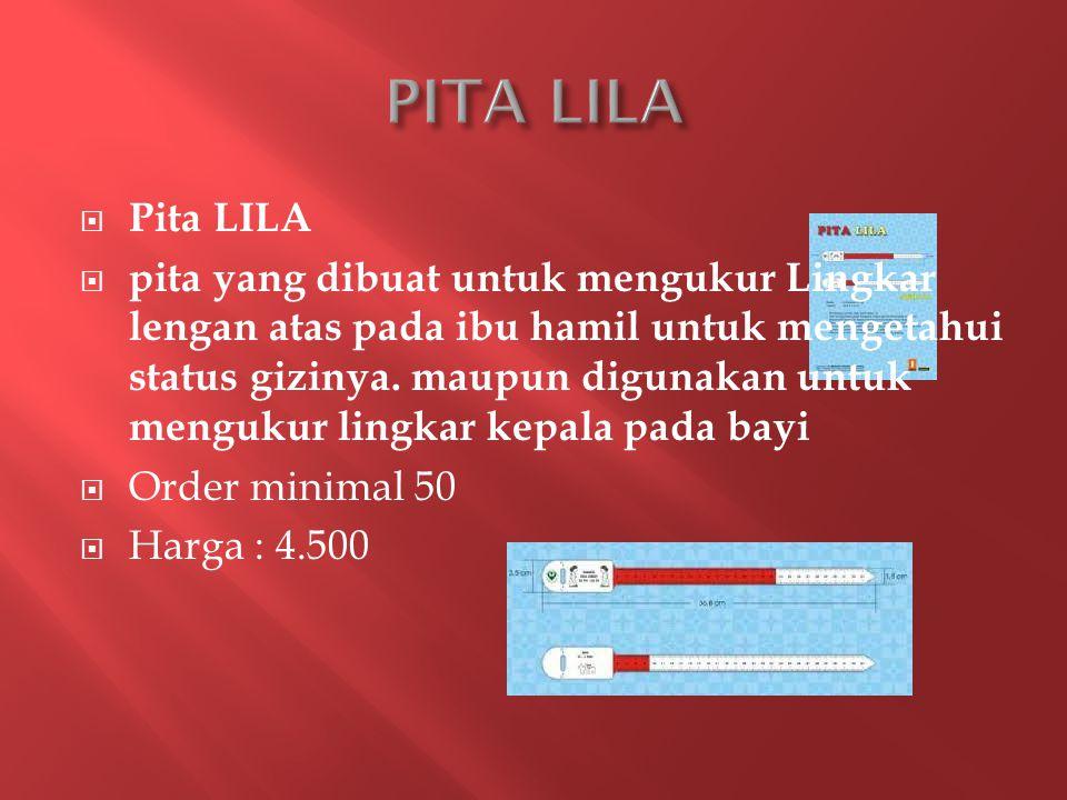  Pita LILA  pita yang dibuat untuk mengukur Lingkar lengan atas pada ibu hamil untuk mengetahui status gizinya.