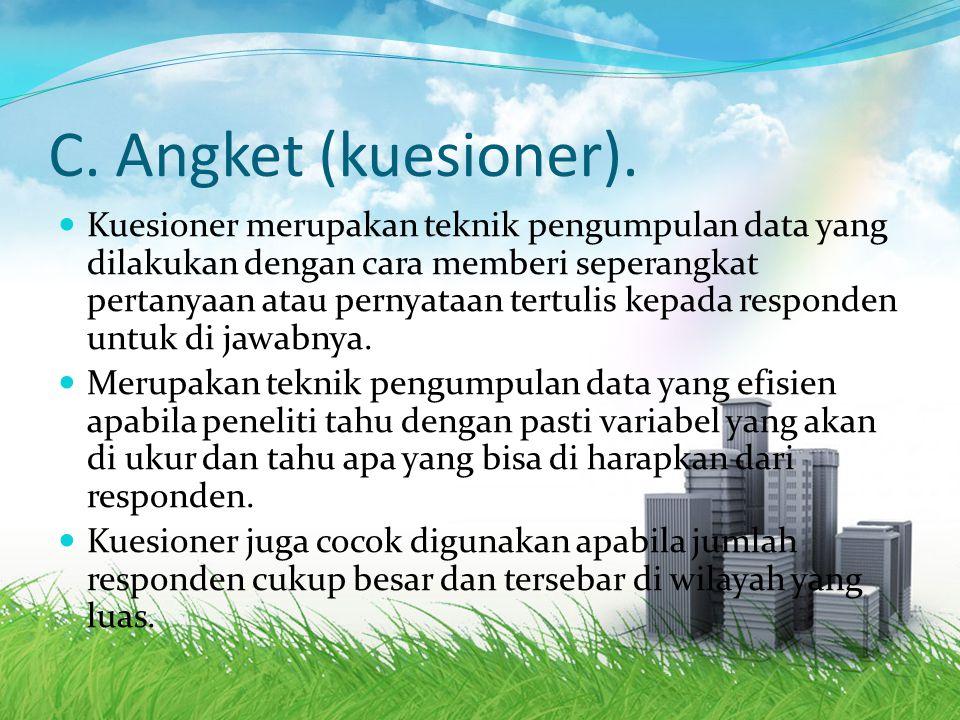 C.Angket (kuesioner).