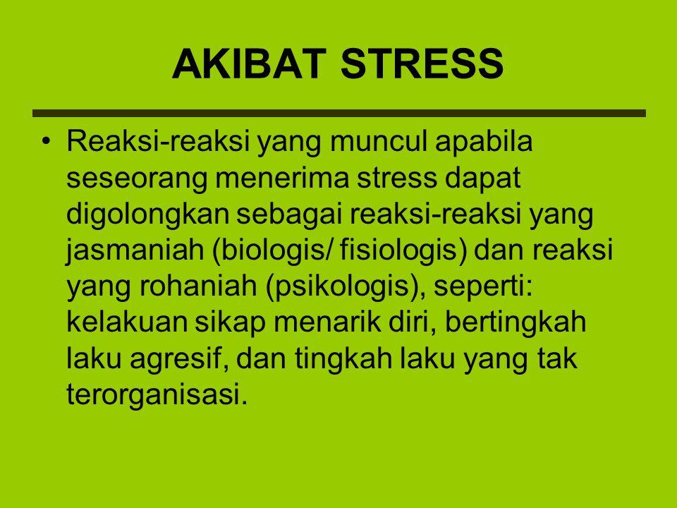 Selama stress berlangsung, tanggapan yang timbul dalam diri seseorang menimbulkan reaksi kimiawi yang mengakibatkan perubahan-perubahan, seperti meningkatnya: tekanan darah tinggi, tingkat metabolisme, produksi kolesterol dan adrenalin.
