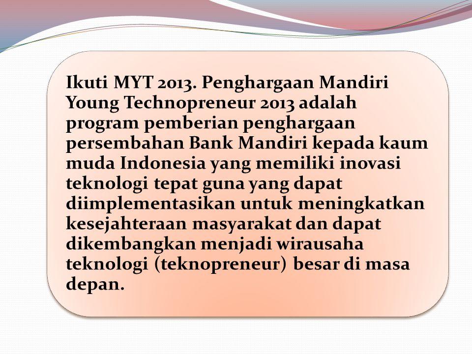 Ikuti MYT 2013.