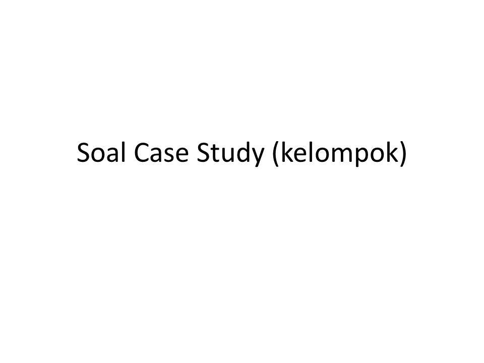 Soal Case Study (kelompok)