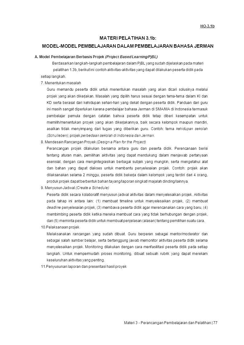 HO-3.1b MATERI PELATIHAN 3.1b: MODEL-MODEL PEMBELAJARAN DALAM PEMBELAJARAN BAHASA JERMAN A.