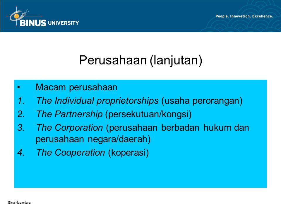 Bina Nusantara Perusahaan Manfaat perusahaan : 1.Menghasilkan produk dalam jumlah yang sangat banyak dan bernilai ekonomis (economies of mass producti