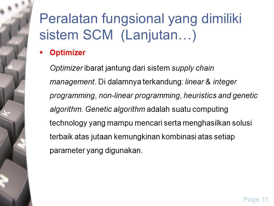 Page 11 Peralatan fungsional yang dimiliki sistem SCM (Lanjutan…)  Optimizer Optimizer ibarat jantung dari sistem supply chain management. Di dalamny
