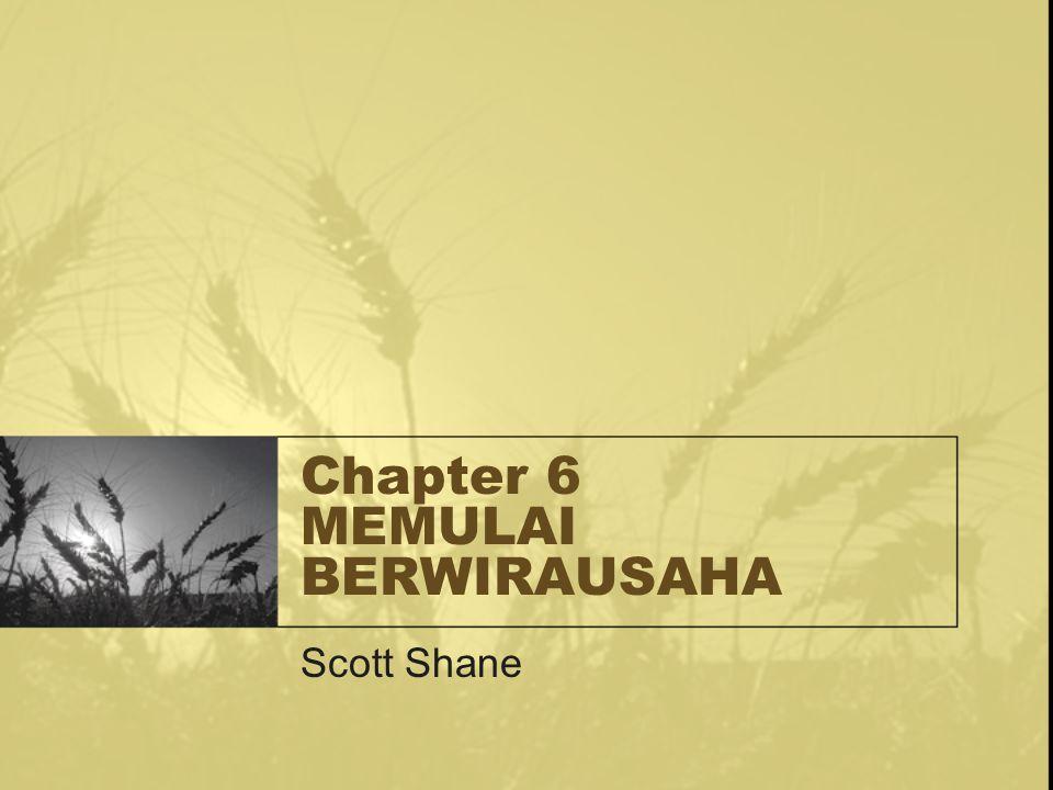 Chapter 6 MEMULAI BERWIRAUSAHA Scott Shane