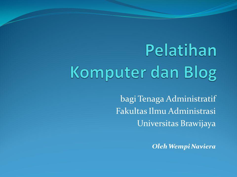 bagi Tenaga Administratif Fakultas Ilmu Administrasi Universitas Brawijaya Oleh Wempi Naviera