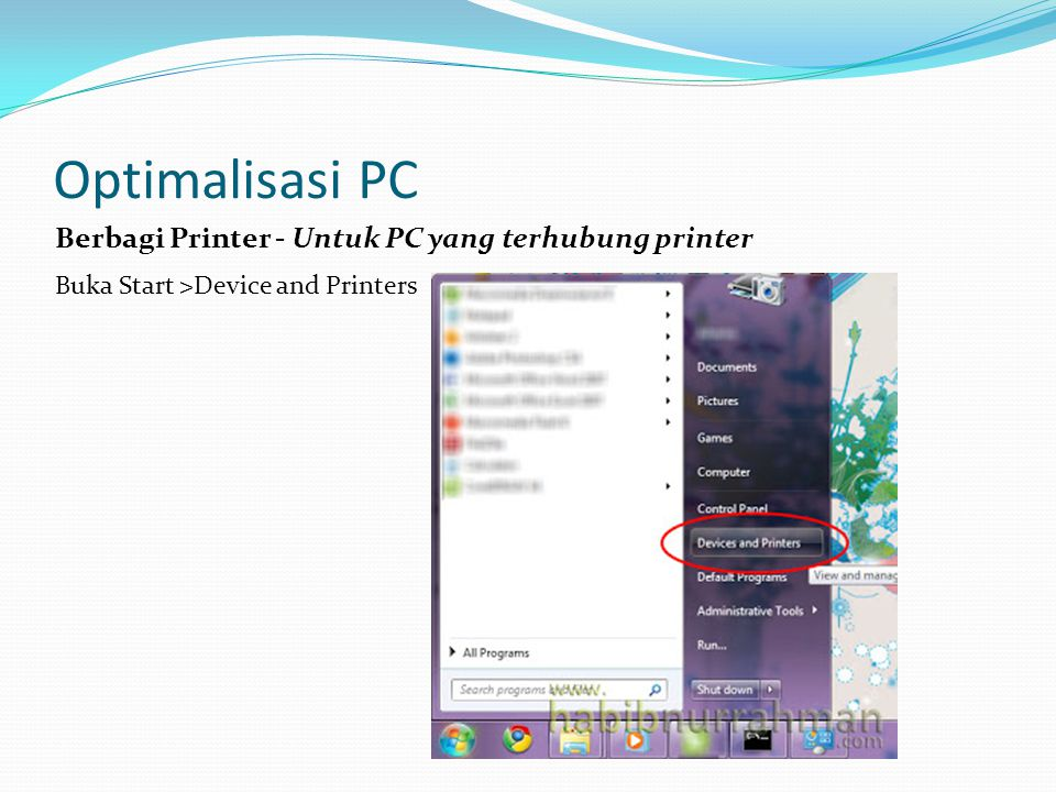 Optimalisasi PC Berbagi Printer - Untuk PC yang terhubung printer Buka Start >Device and Printers