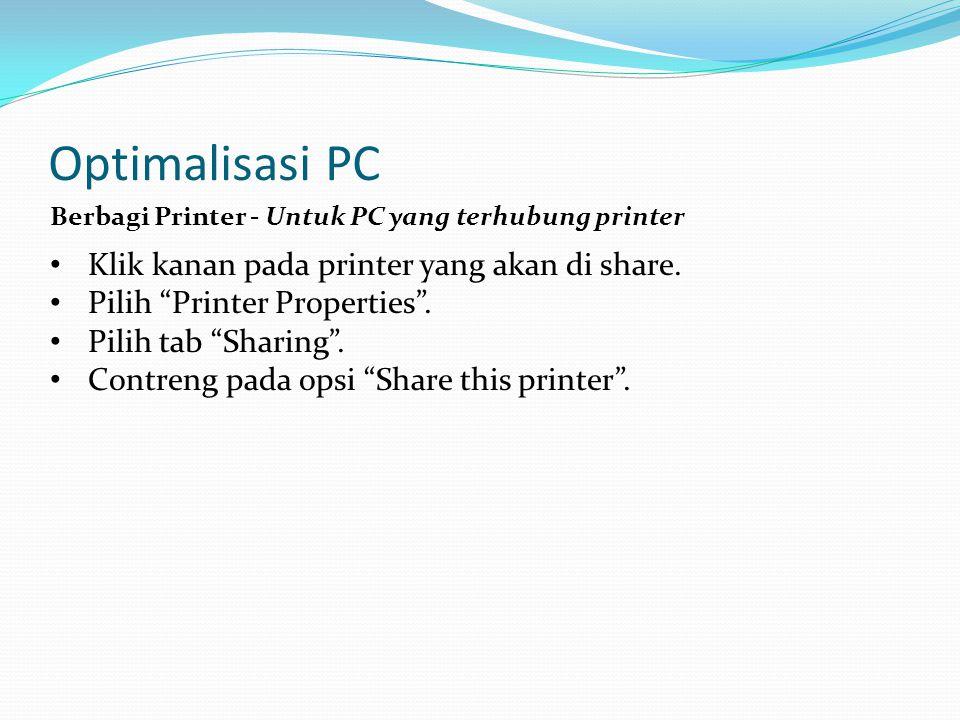 Optimalisasi PC Berbagi Printer - Untuk PC yang terhubung printer Klik kanan pada printer yang akan di share.