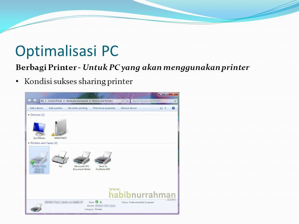 Optimalisasi PC Berbagi Printer - Untuk PC yang akan menggunakan printer Kondisi sukses sharing printer