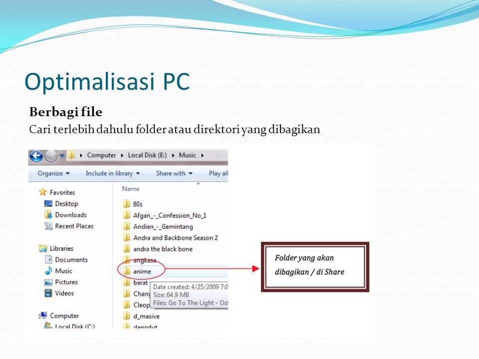 Optimalisasi PC Berbagi file Cari terlebih dahulu folder atau direktori yang dibagikan