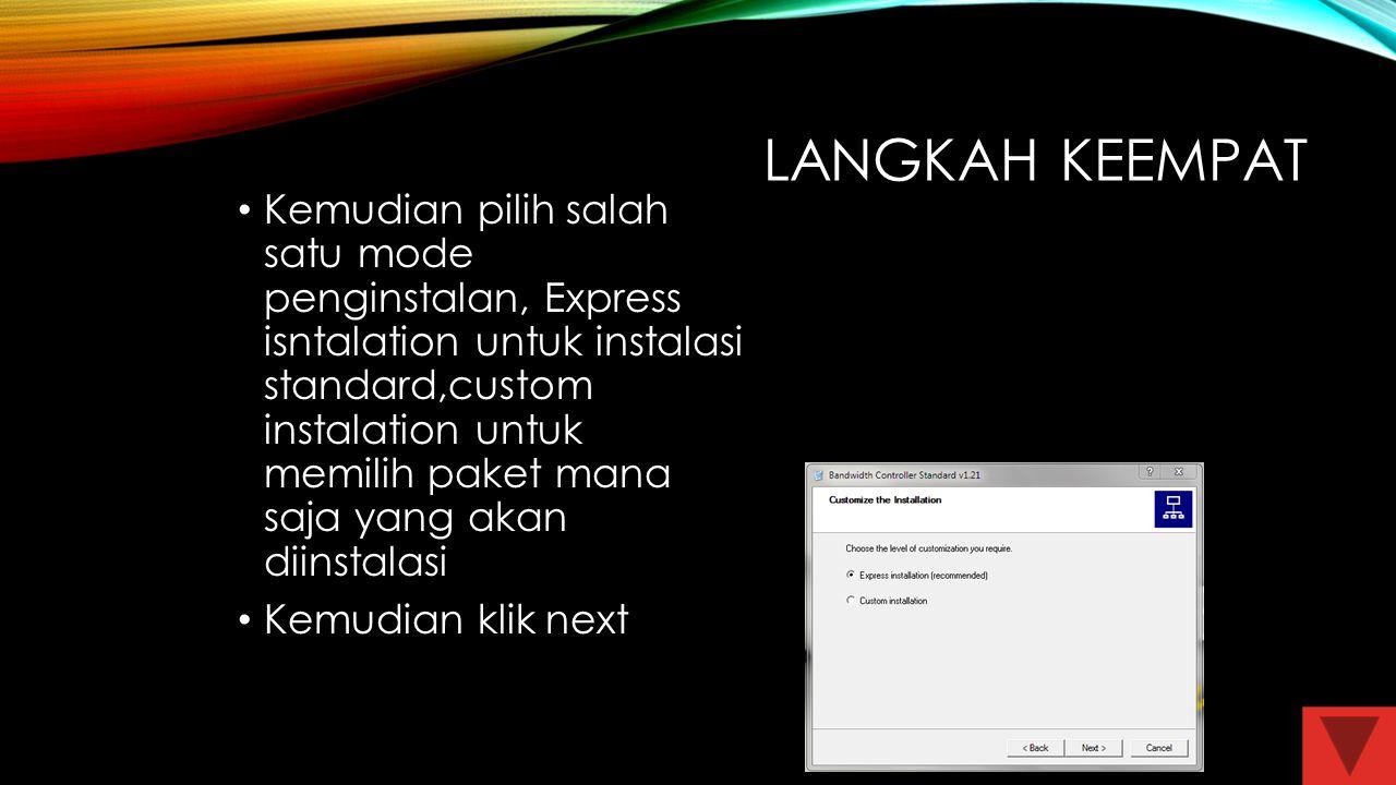 LANGKAH KEEMPAT Kemudian pilih salah satu mode penginstalan, Express isntalation untuk instalasi standard,custom instalation untuk memilih paket mana