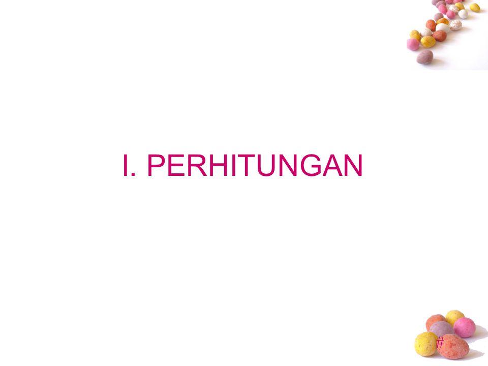 # I. PERHITUNGAN