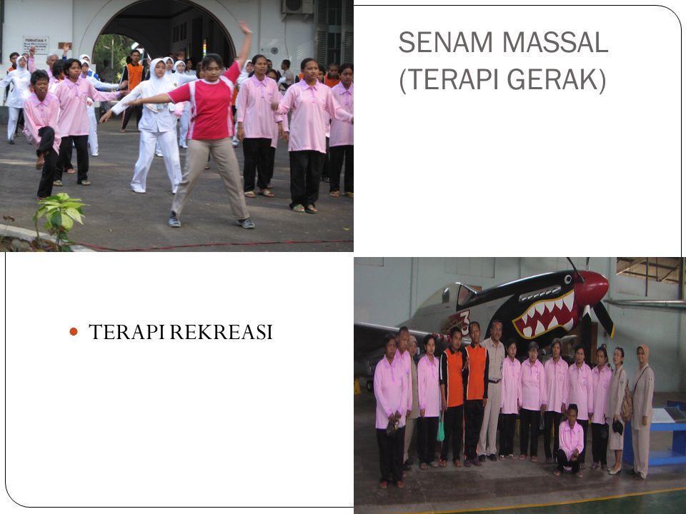 SENAM MASSAL (TERAPI GERAK) TERAPI REKREASI