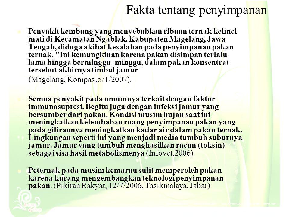 Fakta tentang penyimpanan pakan Penyakit kembung yang menyebabkan ribuan ternak kelinci mati di Kecamatan Ngablak, Kabupaten Magelang, Jawa Tengah, di
