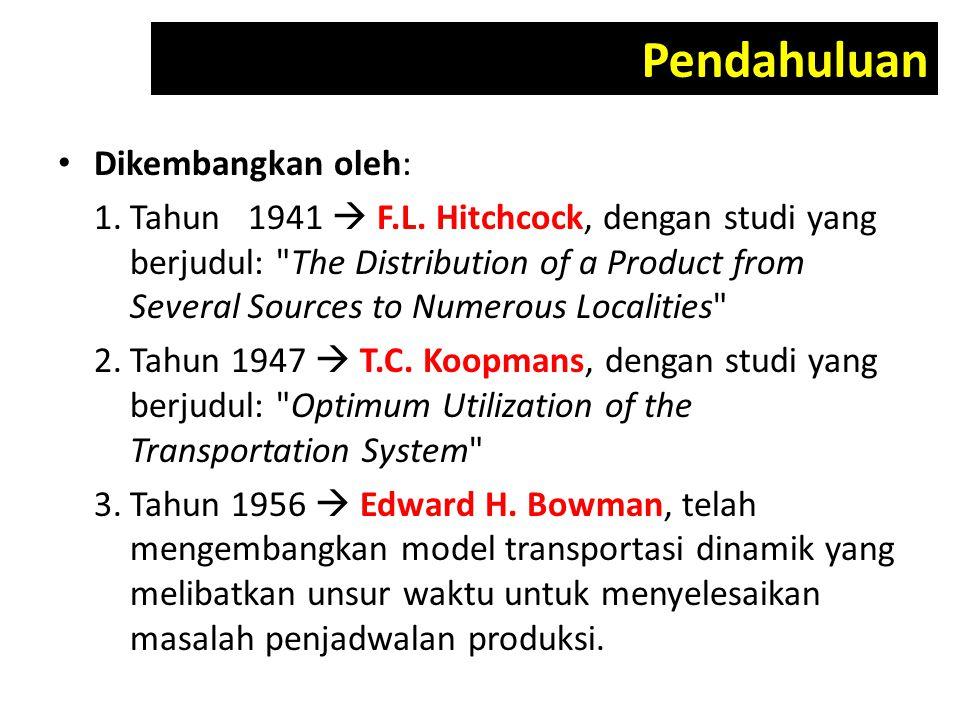 Di dalam model transportasi, kemampuan sumber- sumber untuk melayani atau ∑s i belum tentu sama dengan tingkat permintaan tujuan-tujuan untuk dilayani atau ∑t j.