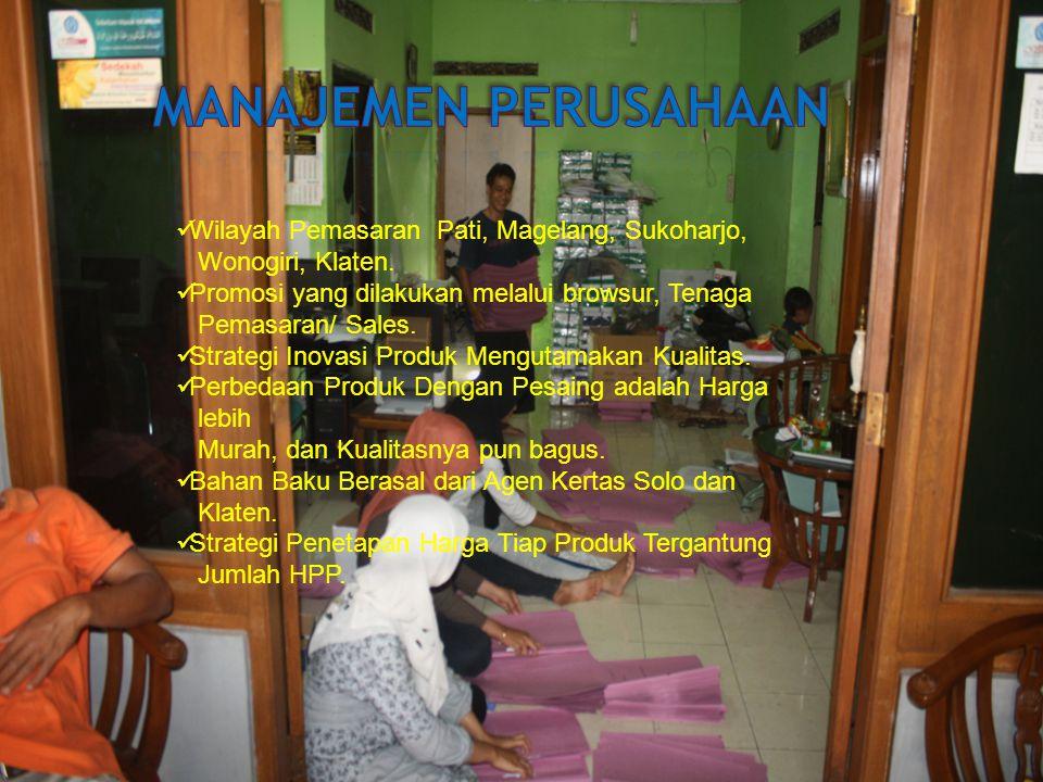 Wilayah Pemasaran Pati, Magelang, Sukoharjo, Wonogiri, Klaten. Promosi yang dilakukan melalui browsur, Tenaga Pemasaran/ Sales. Strategi Inovasi Produ