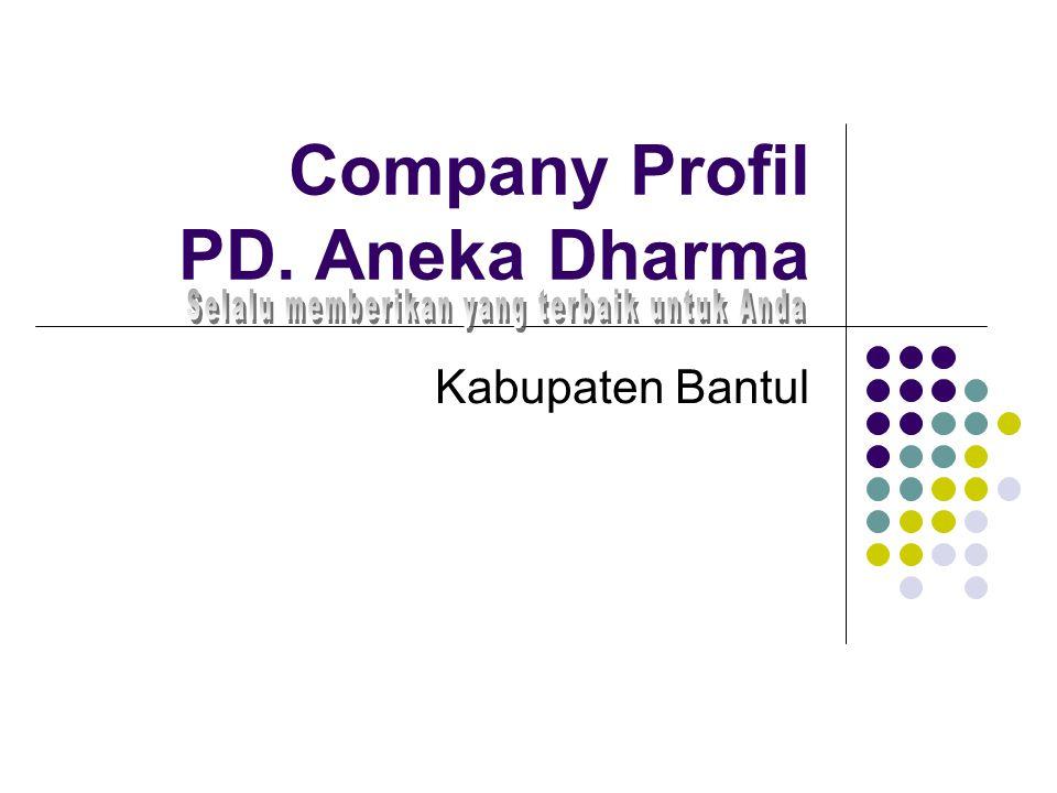 Company Profil PD. Aneka Dharma Kabupaten Bantul