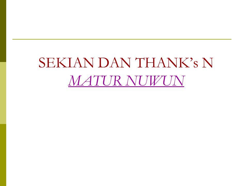 SEKIAN DAN THANK's N MATUR NUWUN