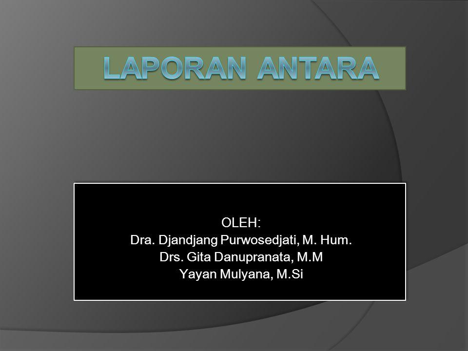 OLEH: Dra.Djandjang Purwosedjati, M. Hum. Drs.