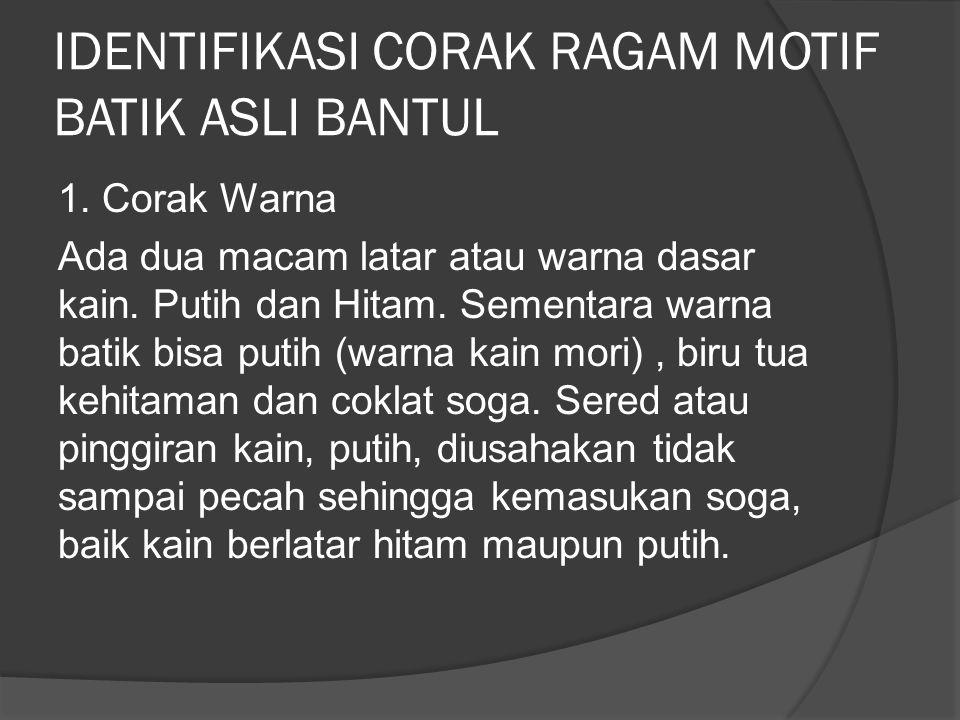 IDENTIFIKASI CORAK RAGAM MOTIF BATIK ASLI BANTUL 1.