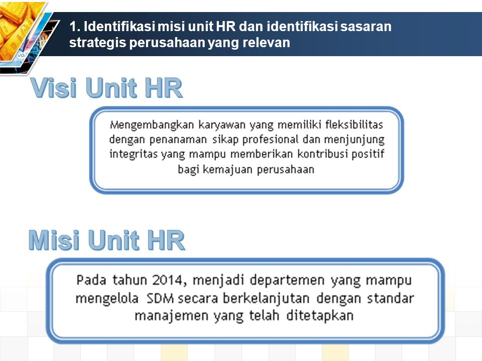 1. Identifikasi misi unit HR dan identifikasi sasaran strategis perusahaan yang relevan