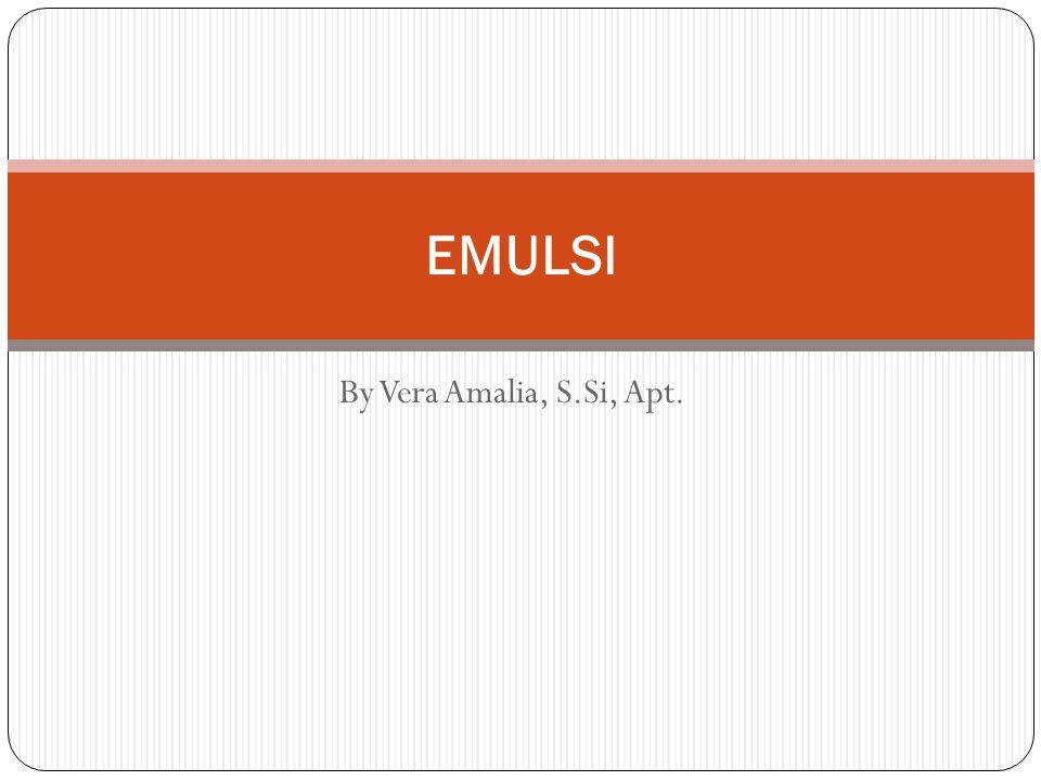 By Vera Amalia, S.Si, Apt. EMULSI
