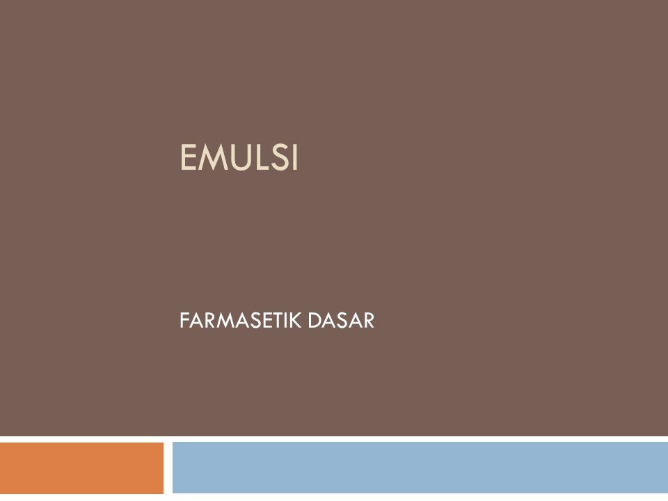 EMULSI FARMASETIK DASAR