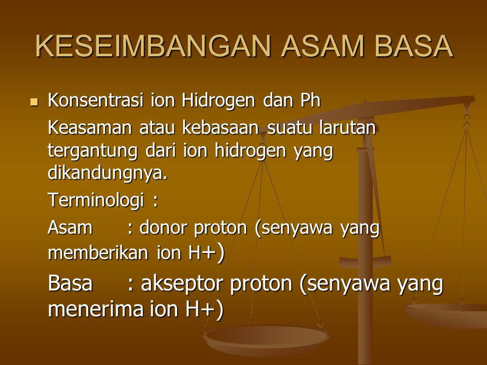 * Asidemia: kebanyakan ion H + dalam darah.