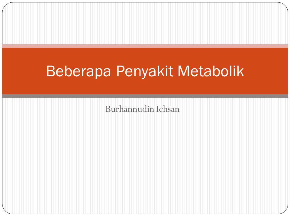Burhannudin Ichsan Beberapa Penyakit Metabolik