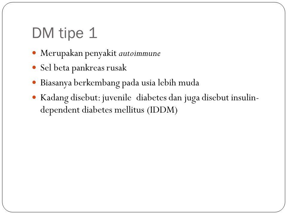 DM tipe 2 Gangguan metabolisme, yang biasanya melibatkan kelebihan berat badan dan resistensi insulin Tubuh awalnya dapat membuat insulin, tetapi tubuh kesulitan menggunakan hormon tersebut Pada akhirnya pankreas tidak dapat menghasilkan insulin yang cukup dalam merespon kebutuhan tubuh